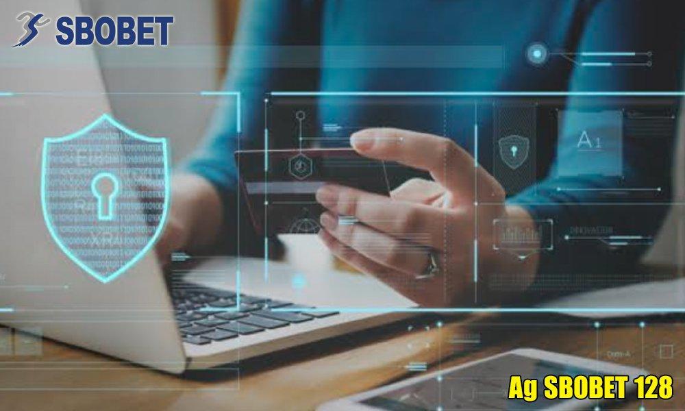Mức độ bảo mật an toàn tại Ag SBOBET 128