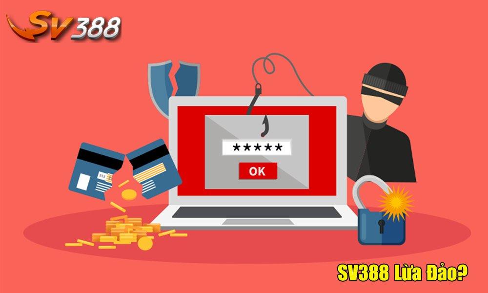 Nguyên nhân dẫn đến thông tin SV388 lừa đảo?